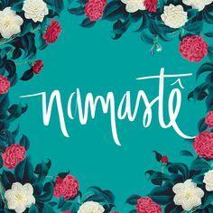 Namastê. ♡ Que o que habita de melhor em mim, possa sempre saudar o que mora de melhor em ti. \o/