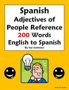 REVISED - Now with 215 words! Spanish Adjectives of People Bilingual Reference - English to Spanish 215 Words by Sue Summers - Descriptive Adjectives