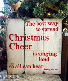 Funny Christmas Cheer Sign ~ quote from Buddy the Elf!