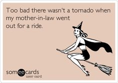 Too bad there wasn't a tornado when my mother-in-law went out for a ride.