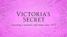 Victoria's secret - Lowering a woman's self-esteem since 1977