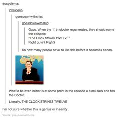 Tumblr Whovians have already come up with the name of the Twelfth Doctor's first episode.