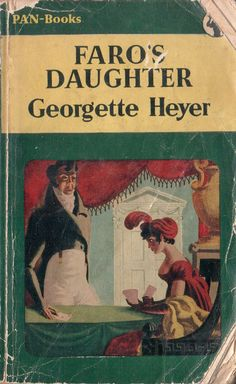 Faro's Daughter by Georgette Heyer. Vintage Book Covers, Vintage Books, Vintage Romance, Historical Romance Books, Romance Novels, Georgette Heyer, Book Suggestions, Paperback Books, Book Art