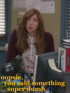 Oopsie, you said something super dumb (chelsea peretti)
