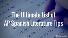 The Ultimate List of AP Spanish Literature and Culture Tips 6 months ago / All Posts     AP     Ultimate Lists of AP Tips / By Learnerator 6 Shares Unlike its Language & Culture counterpart, the AP Spanish Literature & Culture course is not widely pursued by students. Only the top Spanish students reach this level of Spanish prior to study at the college level and many of those who do take the course and exam speak Spanish as a first language. Not to fret – you, too, can be successful at…