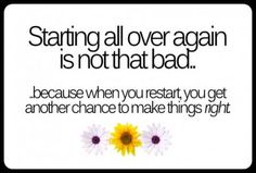 Starting over is not as bad as we think. Good Life Quotes, Great Quotes, Quotes To Live By, Me Quotes, Motivational Quotes, Funny Quotes, Inspirational Quotes, Holy Quotes, Quick Quotes