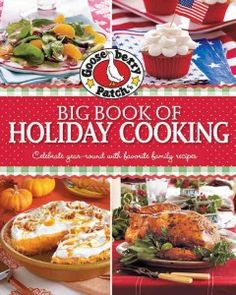 Gooseberry Patch big book of holiday cooking: celebrate year-round with favorite family recipes
