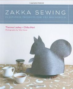 Zakka Sewing: 25 Japanese Projects for the Household (Stc Craft) by Therese Laskey http://www.amazon.com/dp/1584797207/ref=cm_sw_r_pi_dp_iWnLub130VC7M