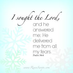 """Photo: Lord, remind me to seek You in every little concern and consuming fear. Like King David I want to be able to say, """"I sought the Lord, and He answered me; He delivered me from all my fears."""" Psalm 34:4a"""