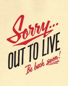 The words 'sorry are not required', you need not apologize for living your life! Great Quotes, Quotes To Live By, Inspirational Quotes, Great Weekend Quotes, Mottos To Live By, Uplifting Quotes, Quotes Quotes, The Words, Vacation Quotes