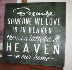 Memorial/  Because someone we love is in heaven by hilltopprims