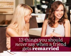 13+Things+You+Should+Never+Say+When+a+Friend+Gets+Remarried