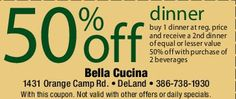 Bella Cucina BUY 1 DINNER AND GET 2ND DINNER OF EQUAL OR LESSER VALUE 1/2 OFF. Must also purchase two beverages. Not valid with any other offer. Not valid during entertainment events. Expires 9/18/2015.