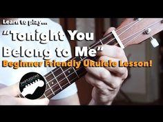 ▶ Tonight You Belong To Me - Easy Beginner Ukulele Song Lesson, Chords and Lyrics - YouTube