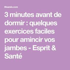 3 minutes avant de dormir : quelques exercices faciles pour amincir vos jambes - Esprit & Santé Minute, Body And Soul, Sports, Muscles, Silhouette, Yoga, Tone It Up, Fitness Bodies, Beginner Exercise