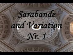 Sarabande and Variation Nr 1 Videos, Youtube, Youtubers, Video Clip, Youtube Movies