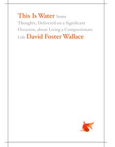 This is Water by David Foster Wallace. Read it. Apply it. A life lesson that will only take 45mins, for a slow reader, to read.
