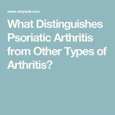Remedies Arthritis What Distinguishes Psoriatic Arthritis from Other Types of Arthritis? - Psoriatic arthritis is an inflammatory type of arthritis that is associated with psoriasis. What features distinguish it from other types of arthritis? Prevent Arthritis, Yoga For Arthritis, Juvenile Arthritis, Natural Remedies For Arthritis, Rheumatoid Arthritis Treatment, Knee Arthritis, Arthritis Relief, Types Of Arthritis, Arthritis Exercises