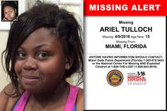 ARIEL TULLOCH, Age Now: 15, Missing: 04/09/2016. Missing From MIAMI, FL. ANYONE HAVING INFORMATION SHOULD CONTACT: Miami Dade Police Department (Florida) 1-305-476-5423.
