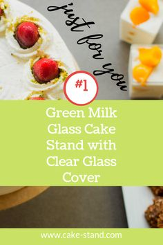 A green milk glass cake stand with clear glass cover. I was amazed to find this vintage two-tone green milk glass with a clear glass cover. Cake Stand With Cover, Milk Glass Cake Stand, Green Milk Glass, Glass Cakes, I Am Amazing, Clear Glass, Just For You, Breakfast, Food