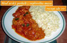 Jak udělat maďarský perkelt z vepřového masa Czech Recipes, Ethnic Recipes, My Favorite Food, Favorite Recipes, Food 52, Food Dishes, Stew, Food To Make, Curry