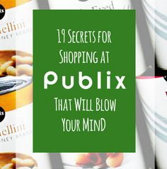 19 Secrets for Shopping at Publix that Will Blow Your Mind - Shipt