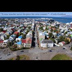 A wise traveler never despises his own country ~  Carlo Goldoni' #Sunday #Quote #Travel #Iceland #Reykjavik