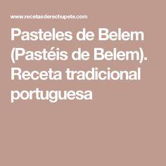 Pasteles de Belem (Pastéis de Belem). Receta tradicional portuguesa