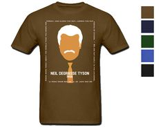 Neil deGrasse Tyson Science Tshirt, Men's Unisex Shirt - Inspiration Geek Quotes - STEM Astronomy School Learning Education