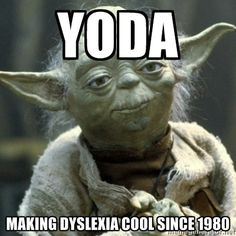 My sister has dyslexia