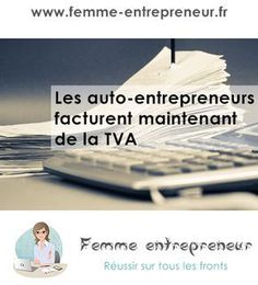 auto entrepreneurs assujettis à la TVA Tva, How To Become Rich, Attention, Entrepreneurship, Business Women, Coaching, Polaroid Film, Cherbourg, Passion