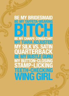 Bridesmaid Card; this is HILARIOUS and wish I had seen this before i asked my bridesmaids!