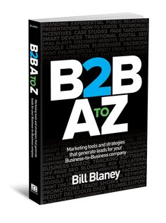 B2B A To Z: Marketing tools and strategies for Business-to-Business companies