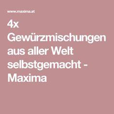 4x Gewürzmischungen aus aller Welt selbstgemacht - Maxima