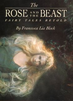 """The Rose and the Beast"" by Francesca Lia Block"