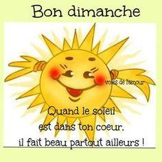 Bon dimanche Quand le soleil est dans ton coeur, il fait beau partout ailleurs ! #dimanche soleil sourire bonne humeur