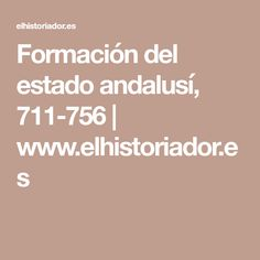 Formación del estado andalusí, 711-756 | www.elhistoriador.es