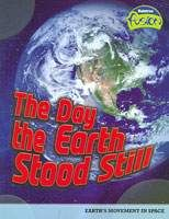 The Day the Earth Stood Still: Earth's Movement in Space, Isabel Thomas