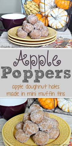 Apple Poppers ~ doughnut holes made in a mini muffin tin