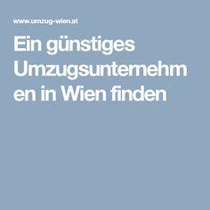Umzugsunternehmen in Wien Moving House Tips, Moving Companies, Things To Do