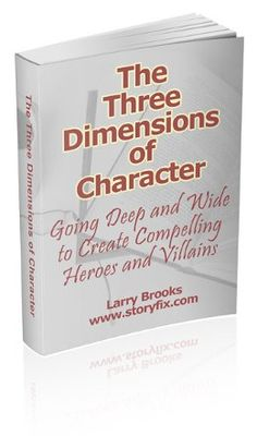 The Three Dimensions of Character - Storyfix.com