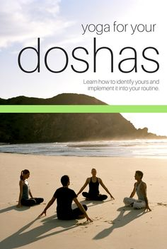 If your yoga class doesn't feel quite right, it might not be the right yoga for your dosha. Learn how to identify yours and implement it into your routine.