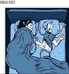 ...Cold Feet...In Bed...Humor...