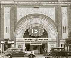 The Cabrillo Movie Theatre - 1930s    Let's all go the movies - it's only 15 cents!