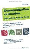 Kommunikation verkaufen - Praxisbuch für Selbständige