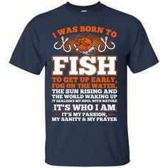 Fishing T-shirts I Was Born To Fish Shirts Hoodies Sweatshirts