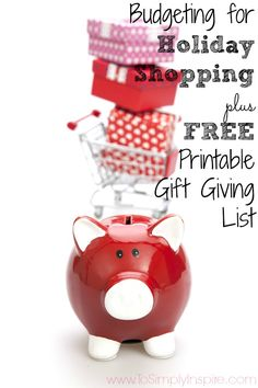 Budgeting for Holiday Shopping plus FREE Printable Gift Giving List