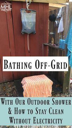 Bathing Off-Grid With Our Outdoor Shower & How to Stay Clean Without Electricity - My Homestead Life Stromausfall, Naturkatastrophen, Camping, Camping Bedarf, Camping Hacks, Glamping, Camping Kitchen, Camping Cooking, Family Camping, Camping Coffee, Women Camping, Beach Camping