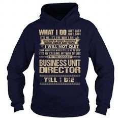 Awesome Tee For Business Unit Director T Shirts, Hoodies. Get it here ==► https://www.sunfrog.com/LifeStyle/Awesome-Tee-For-Business-Unit-Director-91769268-Navy-Blue-Hoodie.html?57074 $36.99