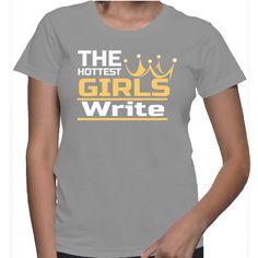 The Hottest Girls Write T-Shirt